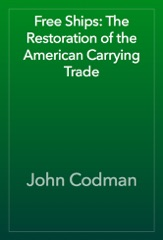 Free Ships: The Restoration of the American Carrying Trade