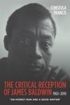 The Critical Reception Of James Baldwin 1963-2010