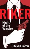 Detective Riker - Night of the Vampire (The Vampire Trilogy)