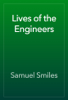 Samuel Smiles - Lives of the Engineers artwork