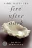 Sadie Matthews - Fire after Dark - Dunkle Sehnsucht Grafik