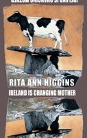 Rita Ann Higgins - Ireland Is Changing Mother artwork