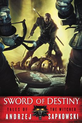 Sword of Destiny - Andrzej Sapkowski & David A French book