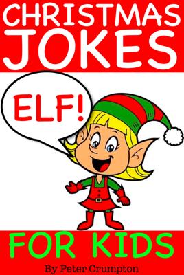 Christmas Elf Jokes for Kids - Peter Crumpton book
