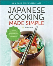 Japanese cooking made simple a japanese cookbook with authentic japanese cooking made simple a japanese cookbook with authentic recipes for ramen bento forumfinder Images