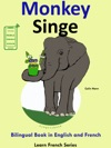 Learn French French For Kids Bilingual Book In English And French Monkey - Singe
