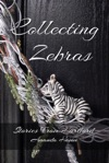 Collecting Zebras Stories From Hartford