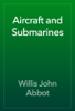 Willis John Abbot - Aircraft and Submarines artwork