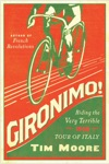 Gironimo Riding The Very Terrible 1914 Tour Of Italy