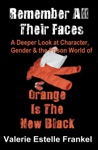 Remember All Their Faces A Deeper Look At Character Gender And The Prison World Of Orange Is The New Black