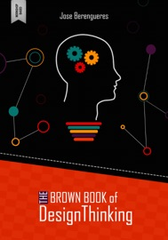 The Brown Book Of Design Thinking
