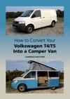 How To Convert Your Volkswagen T4T5 Into A Camper Van