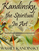 Kandinsky, the Spiritual In Art Book Cover