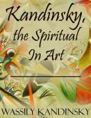 Kandinsky, the Spiritual In Art Book Cover