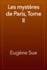 Eugène Sue - Les mystères de Paris, Tome II artwork
