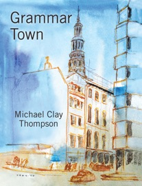 Grammar Town - Michael Clay Thompson
