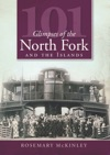 101 Glimpses Of The North Fork And Islands