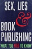 Sex, Lies And Book Publishing