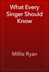 What Every Singer Should Know