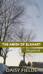 The Amish Of Elkhart County The Complete Amish Of Elkhart County Collection