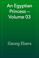 An Egyptian Princess — Volume 03
