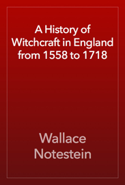 A History of Witchcraft in England from 1558 to 1718 book