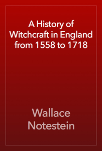 A History of Witchcraft in England from 1558 to 1718 Book Review