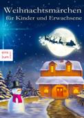 Weihnachtsmärchen für Kinder und Erwachsene, die das Träumen nicht verlernt haben
