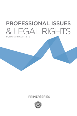 Professional Issues & Legal Rights for Graphic Artists - Graphic Artists Guild, Inc. book