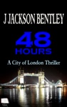48 Hours A City Of London Thriller