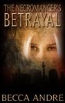 The Necromancers Betrayal The Final Formula Series Book 25