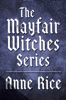 Anne Rice - The Mayfair Witches Series 3-Book Bundle bild