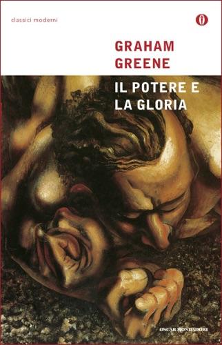 Graham Greene - Il potere e la gloria