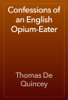 Thomas De Quincey - Confessions of an English Opium-Eater artwork