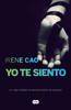 Yo te siento (Trilogía de los sentidos 2) - Irene Cao