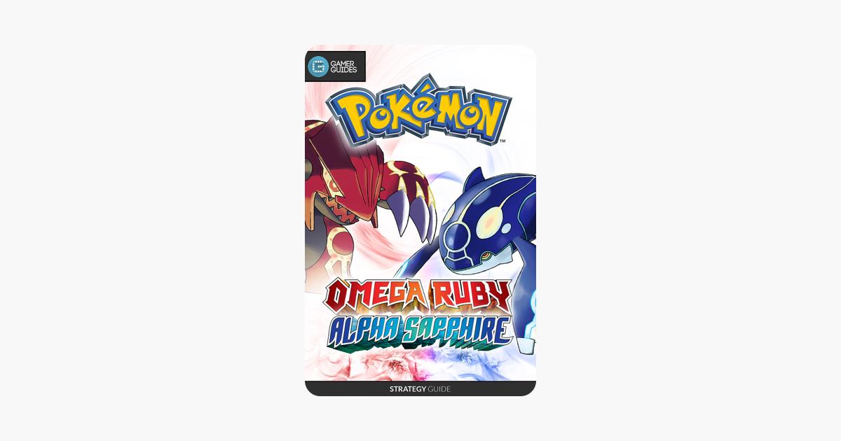 Pokémon Omega Ruby and Alpha Sapphire - Strategy Guide