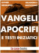 Vangeli Apocrifi e Testi Iniziatici