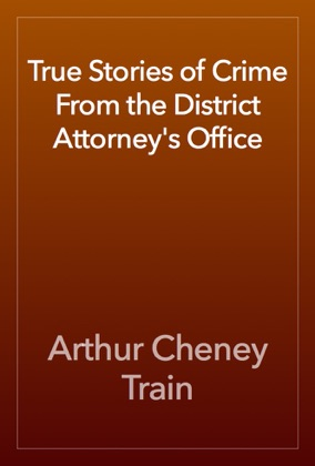 True Stories of Crime From the District Attorney's Office book cover