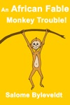 An African Fable Monkey Trouble Book 6 African Fable Series
