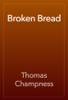 Thomas Champness - Broken Bread artwork