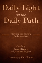 DAILY LIGHT ON THE DAILY PATH (WITH COMMENTARY BY MARK BOWSER)
