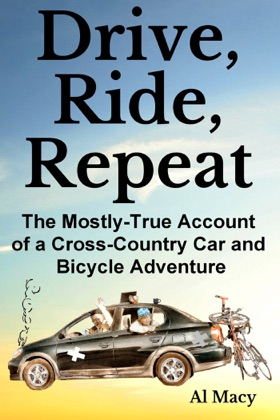 Drive, Ride, Repeat: The Mostly-True Account of a Cross-Country Car and Bicycle Adventure image