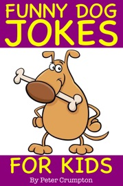 Funny Dog Jokes for Kids - Peter Crumpton