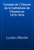 Lucien Merlet - Compte de L'Oeuvre de la Cathédrale de Chartres en 1415-1416 artwork
