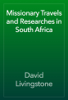 David Livingstone - Missionary Travels and Researches in South Africa artwork