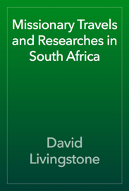 Missionary Travels and Researches in South Africa book