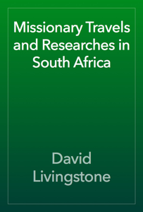 Missionary Travels and Researches in South Africa Book Review