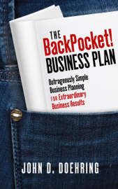The BackPocket! Business Plan: Outrageously Simple Business Planning for Extraordinary Business Results
