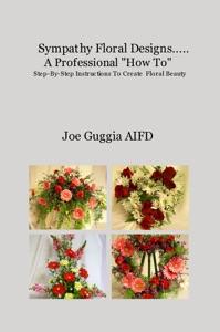Sympathy Floral Designs..... A Professional