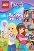 LEGO Friends: Double Trouble (Comic Reader #3)